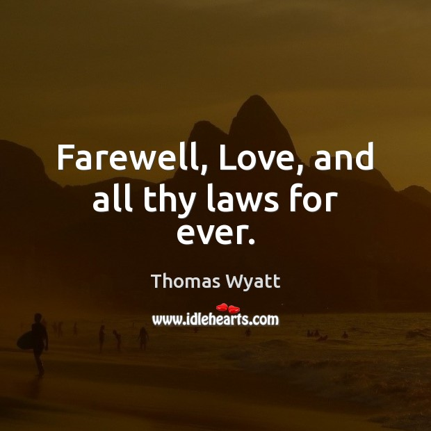 Farewell, Love, and all thy laws for ever. Image