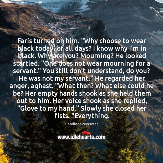"""Faris turned on him. """"Why choose to wear black today, of all Image"""