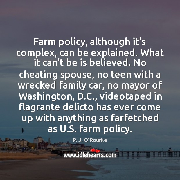Image, Farm policy, although it's complex, can be explained. What it can't be