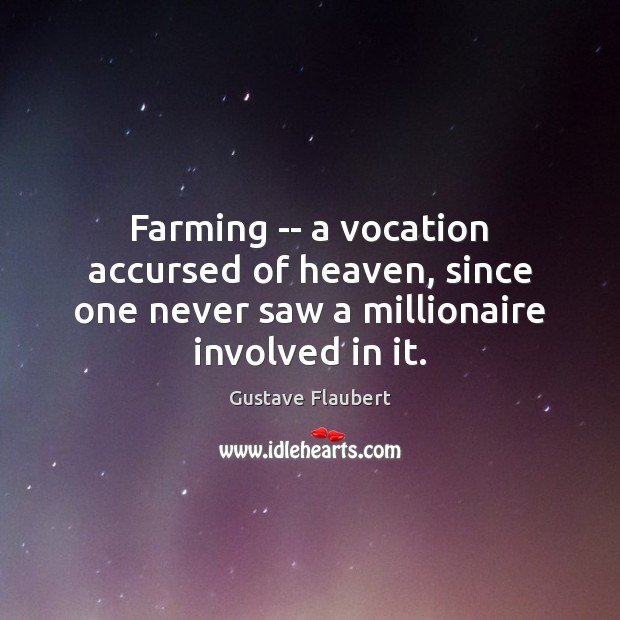 Image, Farming — a vocation accursed of heaven, since one never saw a