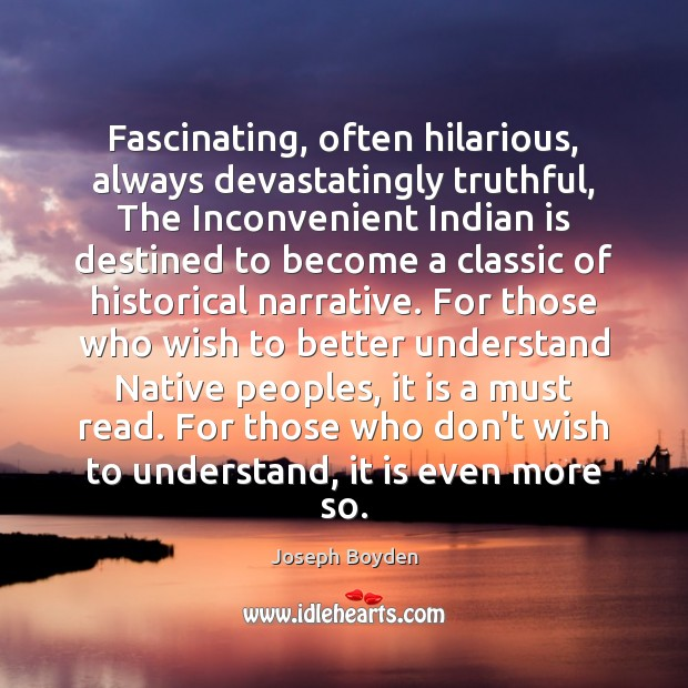 Image, Fascinating, often hilarious, always devastatingly truthful, The Inconvenient Indian is destined to
