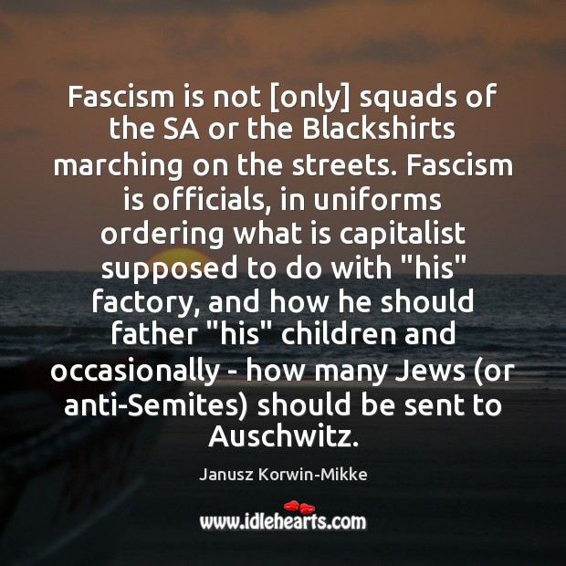 Image, Fascism is not [only] squads of the SA or the Blackshirts marching