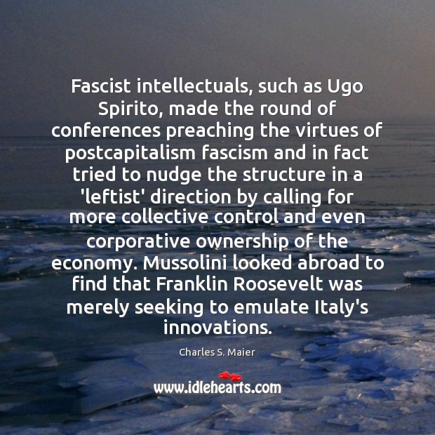 Fascist intellectuals, such as Ugo Spirito, made the round of conferences preaching Image