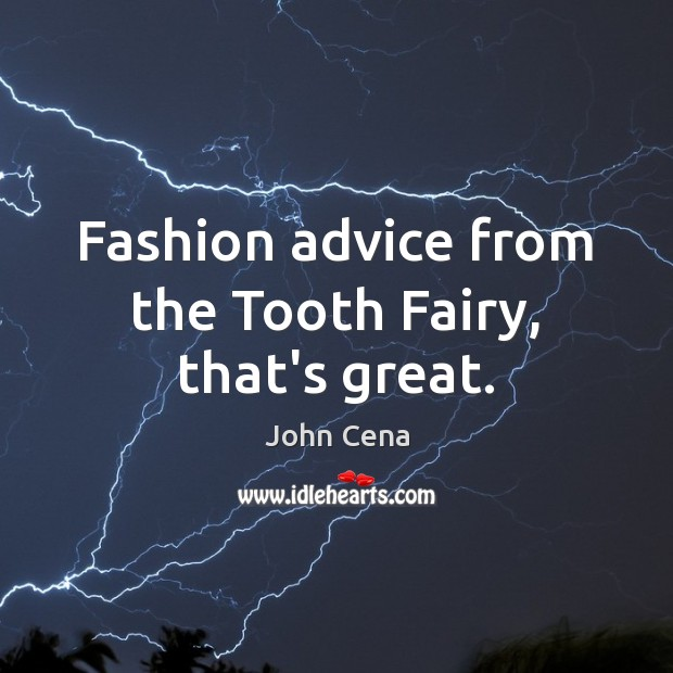 Image, Fashion advice from the Tooth Fairy, that's great.