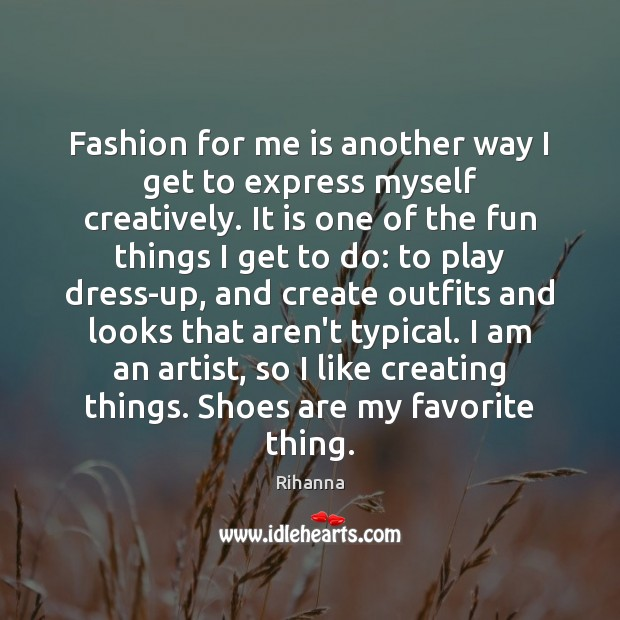 Image, Fashion for me is another way I get to express myself creatively.