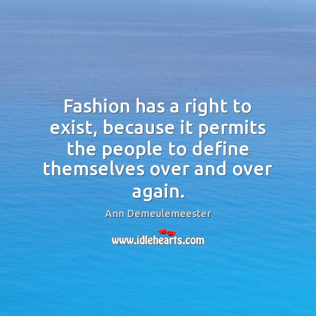 Image, Fashion has a right to exist, because it permits the people to