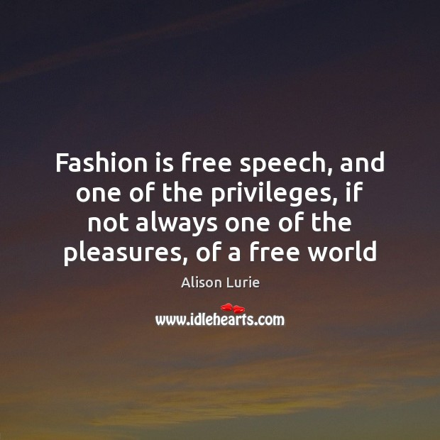 Image, Fashion is free speech, and one of the privileges, if not always