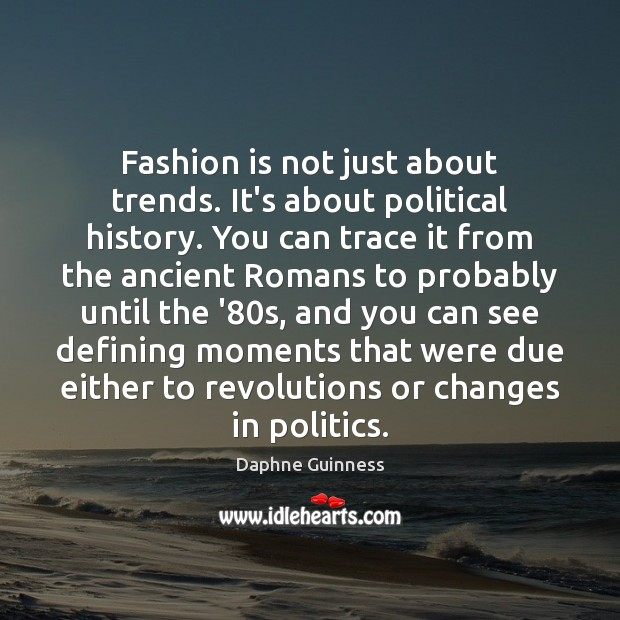 Fashion is not just about trends. It's about political history. You can Image