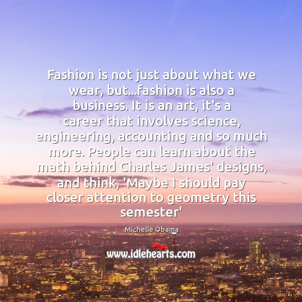 Fashion is not just about what we wear, but…fashion is also Image