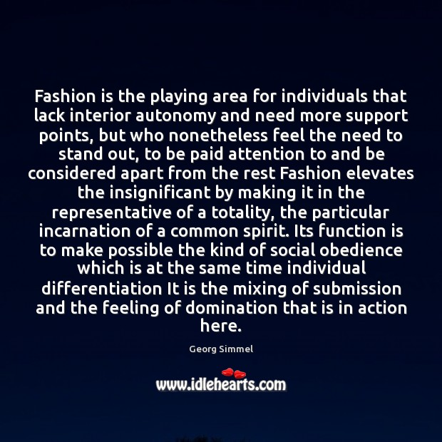 Fashion is the playing area for individuals that lack interior autonomy and Image