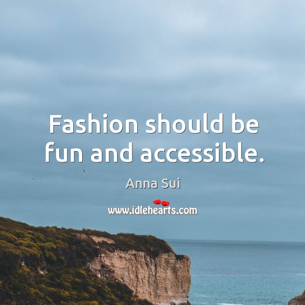 Image, Fashion should be fun and accessible.