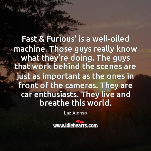 Fast & Furious' is a well-oiled machine. Those guys really know what they're Image