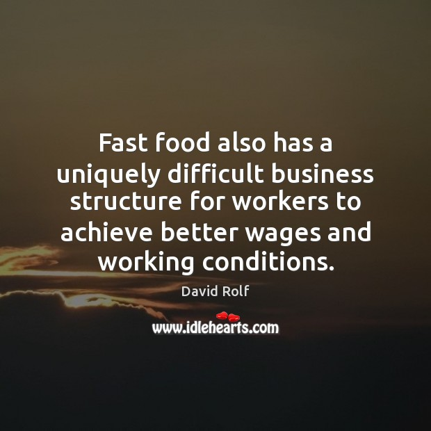 Fast food also has a uniquely difficult business structure for workers to Image