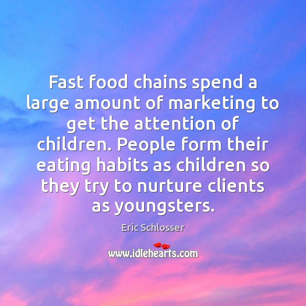 Fast food chains spend a large amount of marketing to get the Image
