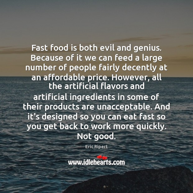 Fast food is both evil and genius. Because of it we can Image