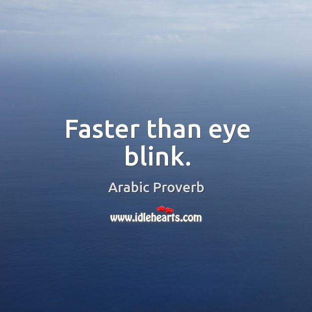 Image, Faster than eye blink.