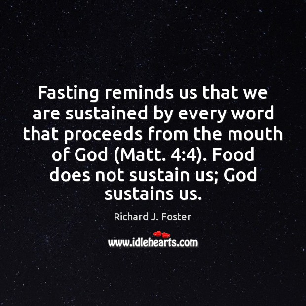Fasting reminds us that we are sustained by every word that proceeds Image