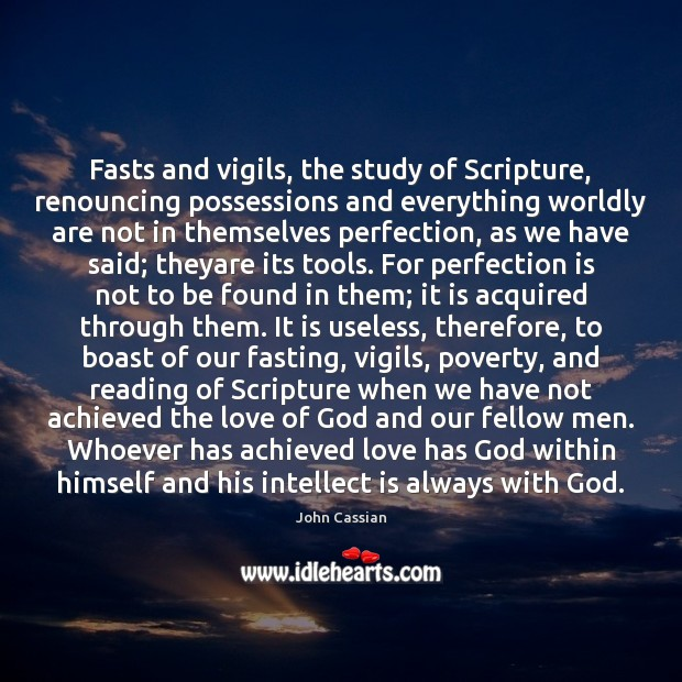 Fasts and vigils, the study of Scripture, renouncing possessions and everything worldly Perfection Quotes Image