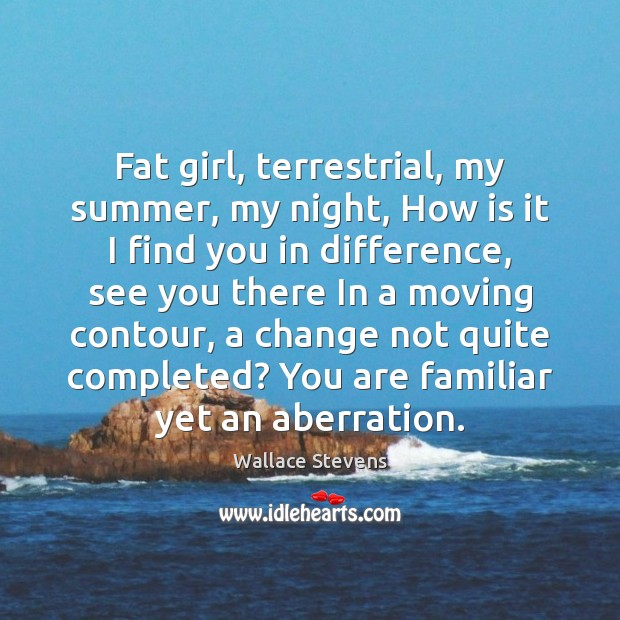 Fat girl, terrestrial, my summer, my night, How is it I find Image