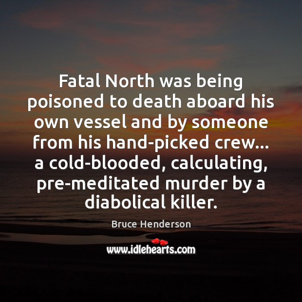 Fatal North was being poisoned to death aboard his own vessel and Image