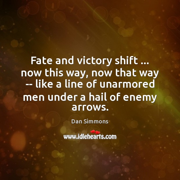 Fate and victory shift … now this way, now that way — like Enemy Quotes Image
