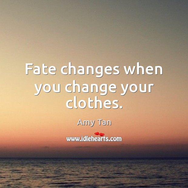 Fate changes when you change your clothes. Image
