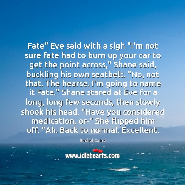 """Fate"""" Eve said with a sigh """"I'm not sure fate had to Image"""