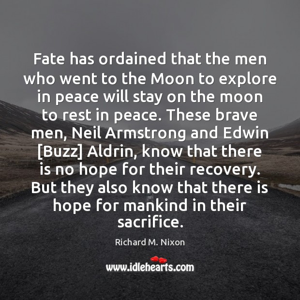 Fate has ordained that the men who went to the Moon to Image