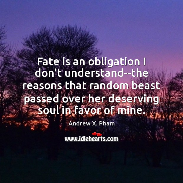 Image, Fate is an obligation I don't understand–the reasons that random beast passed