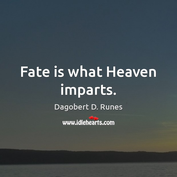 Fate is what Heaven imparts. Image