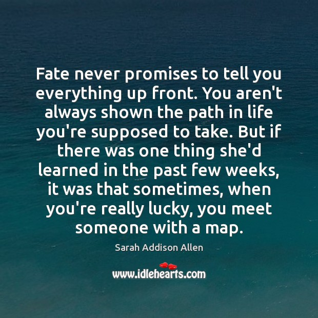 Fate never promises to tell you everything up front. You aren't always Image