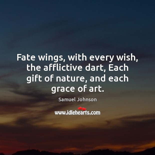 Image, Fate wings, with every wish, the afflictive dart, Each gift of nature,