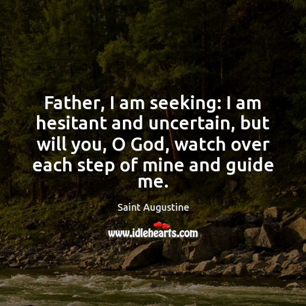 Father, I am seeking: I am hesitant and uncertain, but will you, Image
