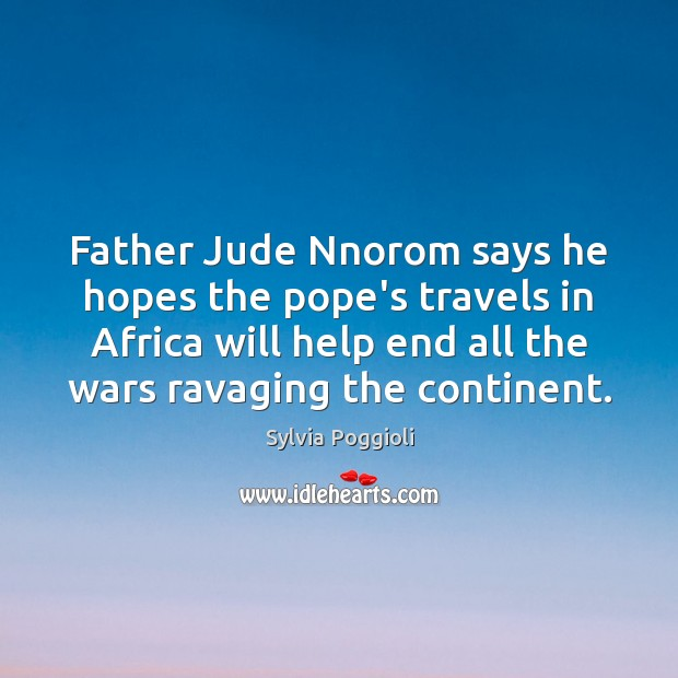 Father Jude Nnorom says he hopes the pope's travels in Africa will Image