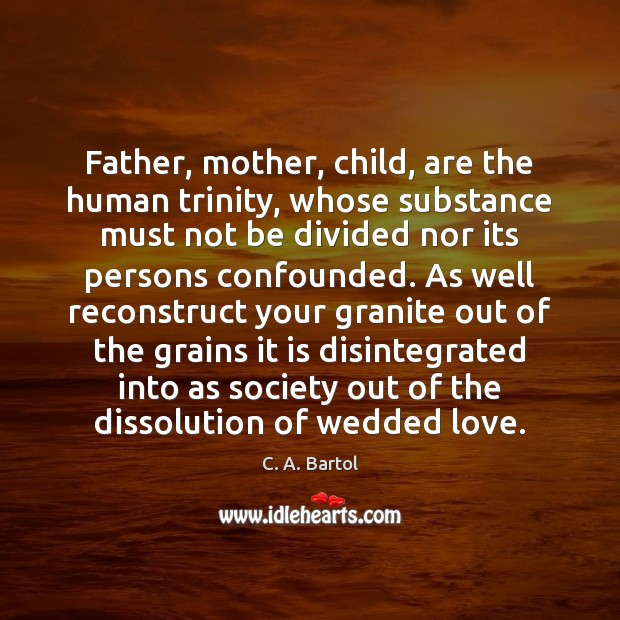 Image, Father, mother, child, are the human trinity, whose substance must not be