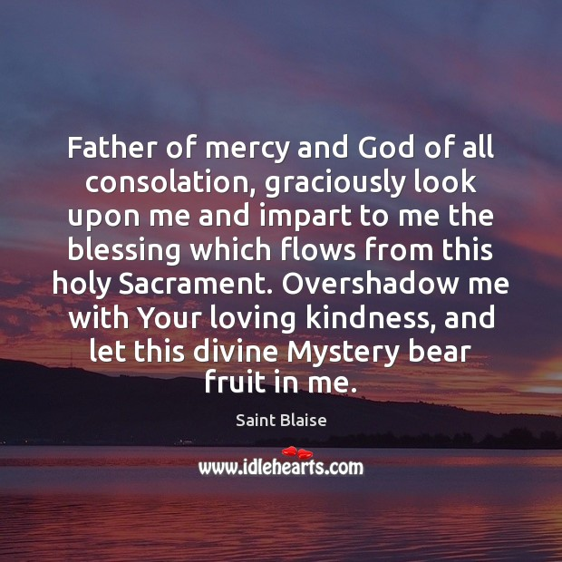 Father of mercy and God of all consolation, graciously look upon me Image