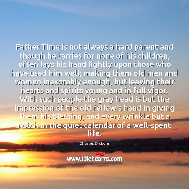 Image, Father Time is not always a hard parent and though he tarries