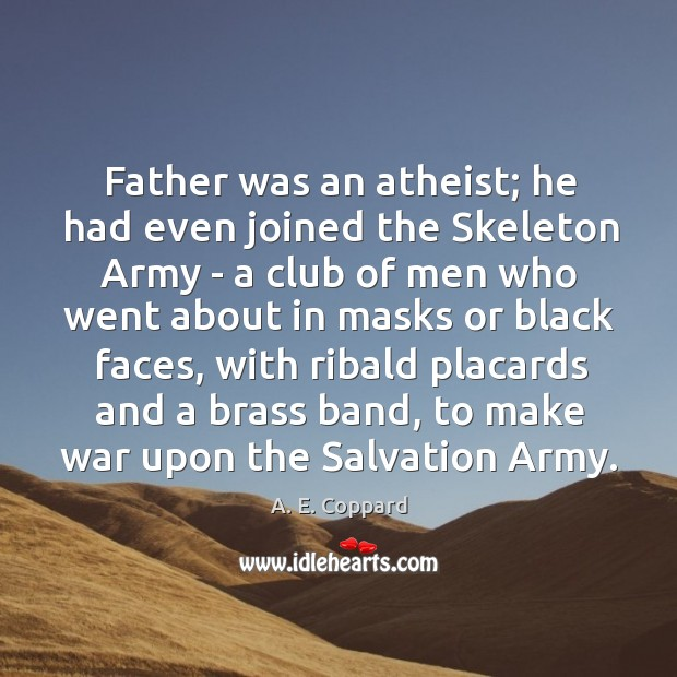 Image, Father was an atheist; he had even joined the Skeleton Army –