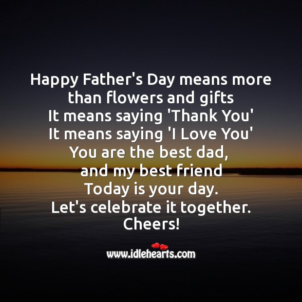 Father's day means more than flowers and gifts Father's Day Messages Image