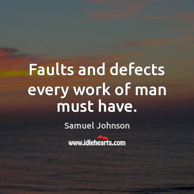 Image, Faults and defects every work of man must have.