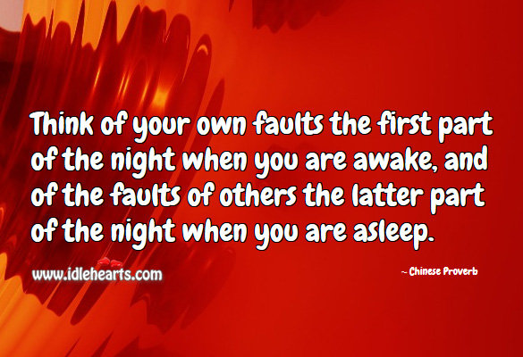Think of your own faults the first part of the night when you are awake Chinese Proverbs Image
