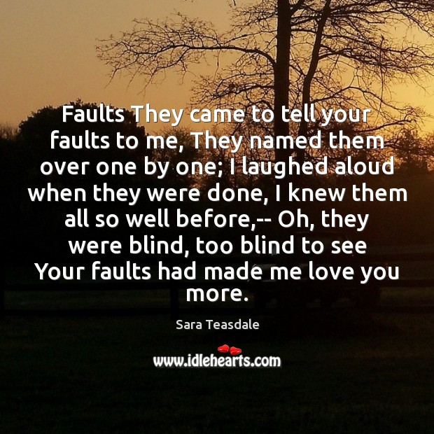 Image, Faults They came to tell your faults to me, They named them
