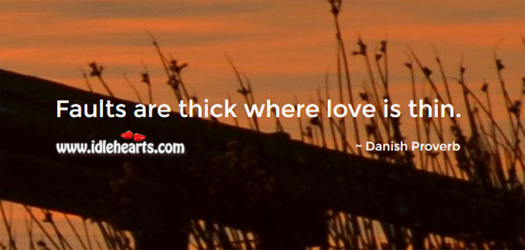 Image, Faults are thick where love is thin.