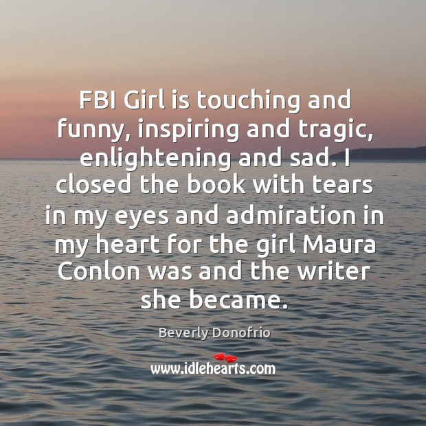 Image, FBI Girl is touching and funny, inspiring and tragic, enlightening and sad.