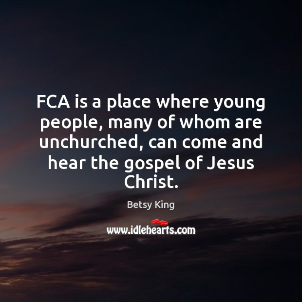 Image, FCA is a place where young people, many of whom are unchurched,
