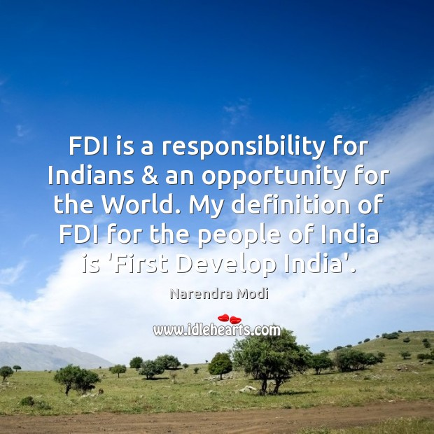 Image, FDI is a responsibility for Indians & an opportunity for the World. My
