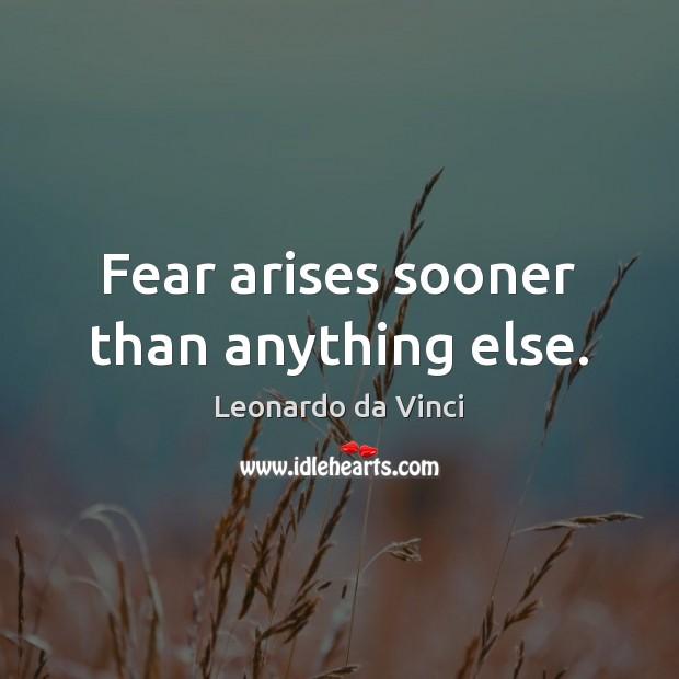 Fear arises sooner than anything else. Image