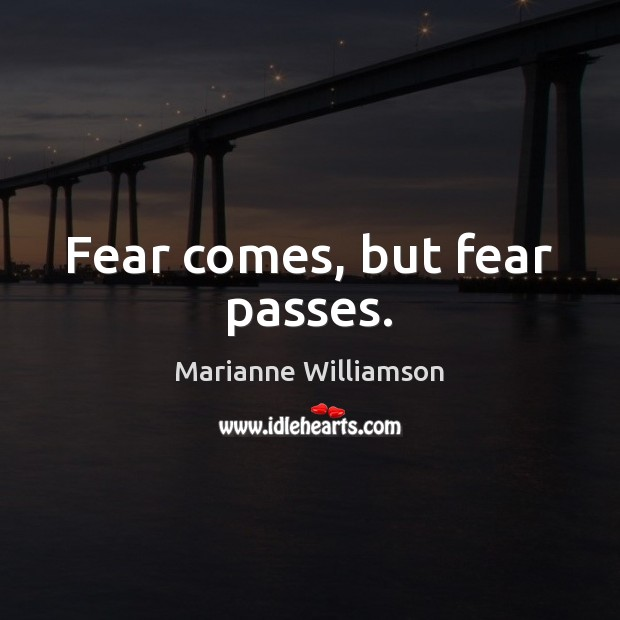 Image, Fear comes, but fear passes.