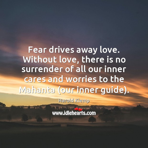 Image, Fear drives away love. Without love, there is no surrender of all