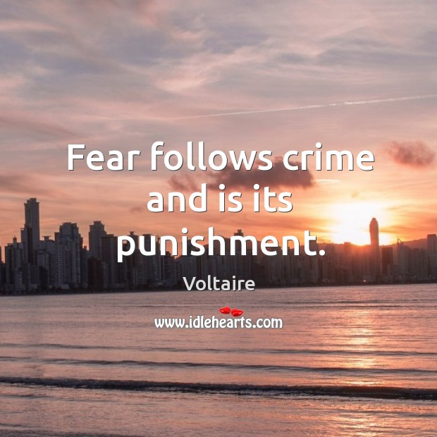 Image, Fear follows crime and is its punishment.
